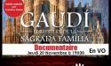 GAUDI, LE MYSTERE DE LA SAGRADA FAMILIA LE JEUDI 20 NOVEMBRE 2014 // GAUMONT TALENCE UNIVERSITES