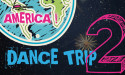 DANCE TRIP 2 – AMERICA – DU 20 AU 22 MAI 2016 – L'ENTREPÔT DU HAILLAN