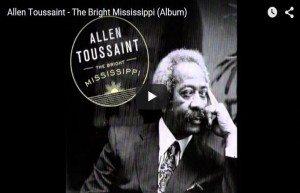 ALLEN TOUSSAINT - THE BRIGHT MISSISSIPPI (2009)