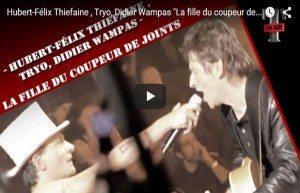 THIEFAINE - TRYO - DIDIER WAMPAS - LA FILLE DU COUPEUR DE JOINTS