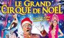 LE GRAND CIRQUE DE NOEL – CHAPITEAU MEDRANO – 5 DÉCEMBRE 2015  > 3 JANVIER 2016 – LE BOUSCAT