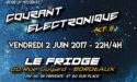 COURANT ELECTRONIQUE – VENDREDI 2 JUIN 2017 – LE FRIDGE – BORDEAUX