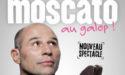 MOSCATO AU GALOP – 3 JUIN 2017 – CHAPITEAU DE CIRQUE – JAU-DIGNAC-ET-LOIRAC