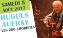 HUGUES AUFRAY ET LES 200 CHORISTES –  SAMEDI 5 AOÛT 2017 – PARC DU CHÂTEAU DE LAAS (64)