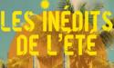LES INEDITS DE L'ETE 2017 –  MARDI 18 JUILLET AU VENDREDI 8 SEPTEMBRE 2017 – BORDEAUX METROPOLE