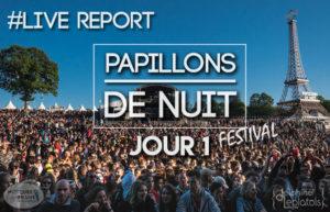 FESTIVAL PAPILLONS DE NUIT - NORMANDIE #LIVE REPORT @ MICHAEL RAGUENEZ