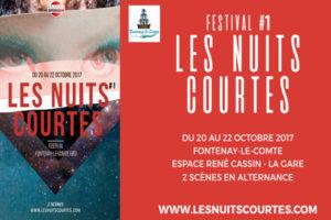 FESTIVAL LES NUITS COURTES - DU 20 AU 22 OCTOBRE 2017 - FONTENAY-LE-COMTE (85)