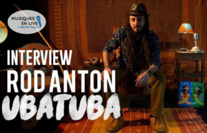 "INTERVIEW DE ROD ANTON - ALBUM ""UBATUBA"" @ SAMUEL PAILLÉ"