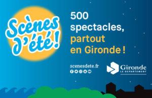 SCÈNES D'ÉTÉ EN GIRONDE - 31 MAI > 30 SEPTEMBRE 2018 - 500 SPECTACLES !