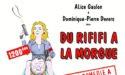 «DU RIFIFI A LA MORGUE» – L'ENTREPÔT DU HAILLAN – VENDREDI 13 OCTOBRE 2017 – LE HAILLAN