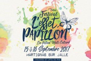 FESTIVAL L'EFFET PAPILLON - MARTIGNAS SUR JALLE - 15 > 16 SEPTEMBRE 2017