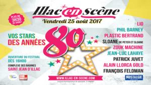 FESTIVAL ILLAC EN SCÈNE - ANNÉES 80 - VENDREDI 25 AOÛT 2017 - ST JEAN D'ILLAC