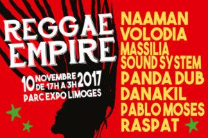 FESTIVAL REGGAE EMPIRE # 2 - PARC DES EXPOSITIONS - VENDREDI 10 NOVEMBRE 2017 - LIMOGES