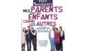 MES PARENTS SONT DES ENFANTS COMME LES AUTRES –  ESPACE CULTUREL LUCIEN MOUNAIX – VENDREDI 2 MARS 2018 – BIGANOS