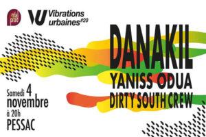 DANAKIL + YANISS ODUA + DIRTY SOUTH CREW - VIBRATIONS URBAINES - SAMEDI 4 NOVEMBRE 2017 - SALLE BELLEGRAVE - PESSAC