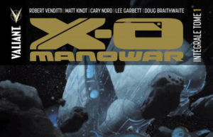 X-O MANOWAR - INTEGRALE TOME 1 - CHRONIQUE BD @ ALAIN SALLES