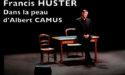 """FRANCIS HUSTER """"DANS LA PEAU D'ALBERT CAMUS"""" – LES CIGALES – MERCREDI 20 DECEMBRE 2017 – LUXEY"""