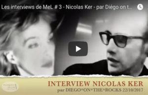 INTERVIEW VIDEO #3 - NICOLAS KER (DE PONI HOAX) @DIEGO ON THE ROCKS
