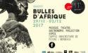 FESTIVAL BULLES D'AFRIQUE – 11EME EDITION – DU 29 NOVEMBRE AU 2 DECEMBRE 2017 – DOMAINE UNIVERSITAIRE BORDEAUX – PESSAC