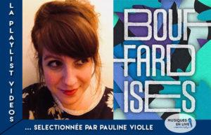 LA PLAYLIST VIDEOS #1 @PAULINE VIOLLE - LES BOUFFARDISES & CROUS BORDEAUX