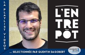 LA PLAYLIST VIDEOS #4 @QUENTIN DAGOBERT - L'ENTREPÔT DU HAILLAN
