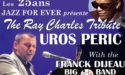 TRIBUTE TO RAY CHARLES – UROS PERIC WITH FRANCK DIJEAU BIG BAND – SAMEDI 17 MARS 2018 – LA MEDOQUINE – TALENCE