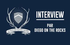 INTERVIEW VIDEO #16 - AU PAYS DES MATINS CALMES @ DIEGO ON THE ROCKS