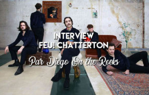 INTERVIEW DE FEU! CHATTERTON - KRAKATOA @ DIEGO ON THE ROCKS