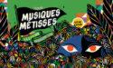 FESTIVAL MUSIQUES METISSES 2018 – 1 > 3 JUIN 2018 – ANGOULEME – LA NEF