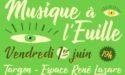 FESTIVAL MUSIQUE A L'EUILLE 2018 – VENDREDI 1ER JUIN – ESPACE RENE LAZARE – TARGON
