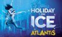 HOLIDAY ON ICE – ATLANTIS –  PATINOIRE MERIADECK – 13 > 15 AVRIL 2018 – BORDEAUX