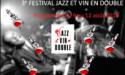 FESTIVAL JAZZ ET VIN EN DOUBLE – 9 > 12 AOÛT 2018 – LA ROCHE- CHALAIS (24)