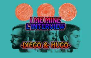 INTERVIEW VIDEO #26 - I ME MINE @ DIEGO ON THE ROCKS @HUGO BARRÉ