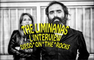 INTERVIEW VIDEO #25 - THE LIMINANAS @ DIEGO ON THE ROCKS
