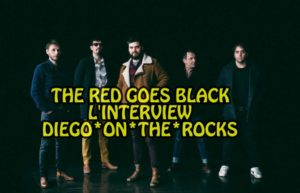 INTERVIEW THE RED GOES BLACK @ DIEGO ON THE ROCKS