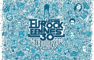 EUROCKEENNES 2018 - UNE 30EME EDITION INCONTOURNABLE !