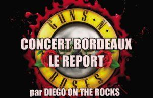 GUNS & ROSES - BORDEAUX MATMUT #LIVE REPORT @ DIEGO ON THE ROCKS
