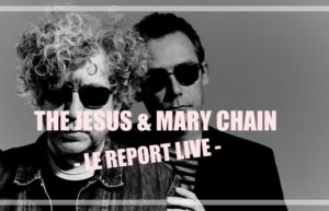 THE JESUS AND MARY CHAIN - BORDEAUX #LIVE REPORT @ DIEGO ON THE ROCKS