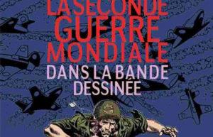 LA SECONDE GUERRE MONDIALE  DANS LA BANDE DESSINEE - CHRONIQUE BD @ ALAIN SALLES