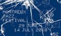 MONTREUX JAZZ FESTIVAL – 29 JUIN > 14 JUILLET 2018 – MONTREUX