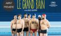 AVP LE GRAND BAIN – CINÉMA MÉGA CGR LE FRANÇAIS – VENDREDI 5 OCTOBRE 2018 – BORDEAUX