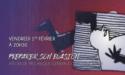 PRÉPARER SON ÉVASION – LA CARAVELLE – VENDREDI 1 FÉVRIER 2019 – MARCHEPRIME (33)