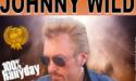 SOSIE JOHNNY HALLYDAY – JOHNNY WILD – VEN. 07 DÉCEMBRE 2018 – LA COUPOLE – ST LOUBÈS