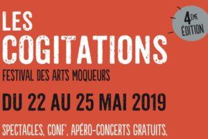 LES COGITATIONS ! - DU MERCREDI 22 MAI AU SAMEDI 25 MAI 2019 - L'ENTREPÔT - LE HAILLAN