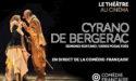 CYRANO DE BERGERAC – EN DIRECT DE LA COMÉDIE FRANÇAISE – L'ENTREPÔT DU HAILLAN – DIMANCHE 13 JANVIER  2019 – LE HAILLAN