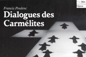 DIALOGUES DES CARMÉLITES - DIRECT LIVE MET - SAMEDI 11 MAI  2019 - L'ENTREPÔT DU HAILLAN