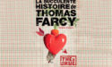 LA SUCCULENTE HISTOIRE DE THOMAS FARCY – LE CUBE – MARDI 9 OCTOBRE 2018 – VILLENAVE D'ORNON