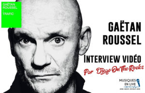 INTERVIEW VIDEO #33 - GAETAN ROUSSEL @ DIEGO ON THE ROCKS