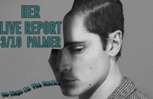 HER - ROCHER DE PALMER #LIVE REPORT @ DIEGO ON THE ROCKS