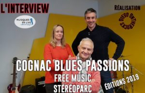INTERVIEW VIDEO #40 - COGNAC BLUES PASSIONS 2019 @ MUSIQUES EN LIVE